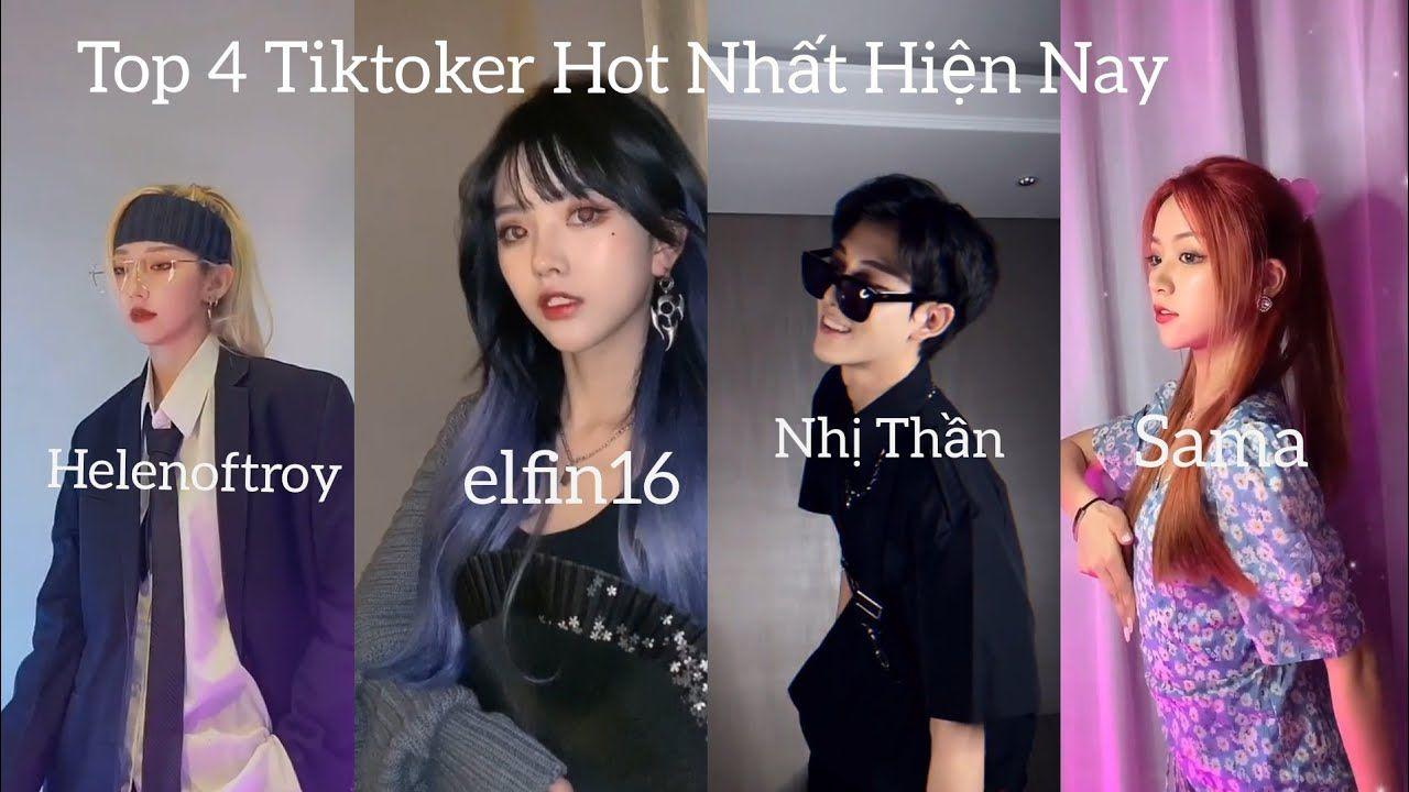 Top 4 Tiktoker Hot Nhất Trên Tik Tok Hiện Nay | Nhị Thần Helenoftroy , S...  trong 2020 | Hot, Youtube, Bạn gái