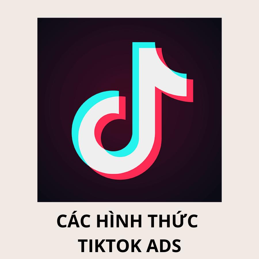 Các hình thức TikTok Ads giúp tiếp cận với nhiều khách hàng hơn với vide