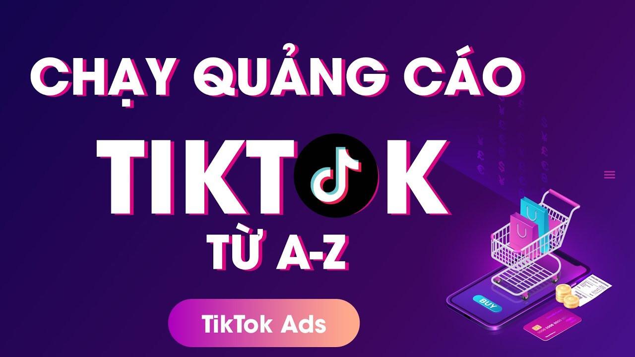 Hướng Dẫn Chạy Quảng Cáo TikTok Ads Từ A-Z | Satavan